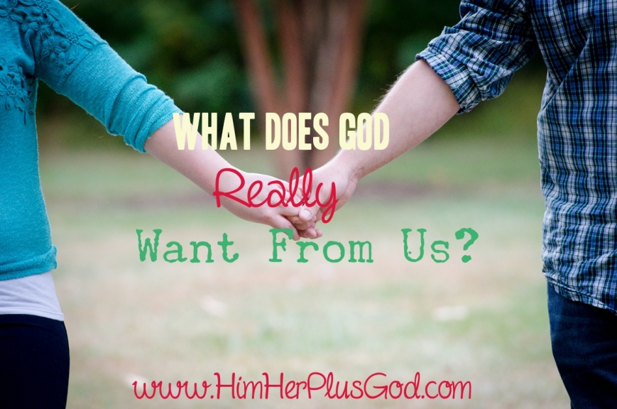 What God Really Wants From Us?